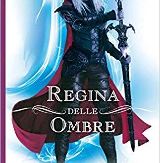 Segnalazione del Romanzo: Regina delle Ombre