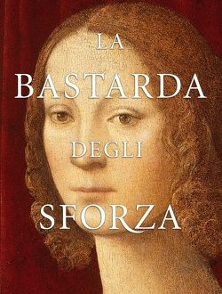 Recensione : La bastarda degli Sforza di Carla Maria Russo