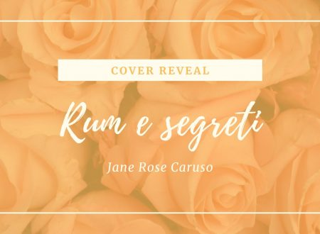 Cover Reveal : Rum e Segreti di Jane Rose Caruso
