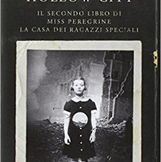 Recensione : Hollow City. Il secondo libro di Miss Peregrine la casa dei ragazzi speciali di Ransom Riggs
