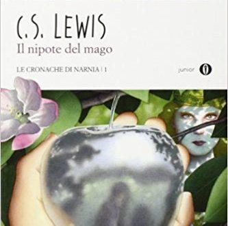 Recensione : Il Nipote del Mago di C.S. Lewis